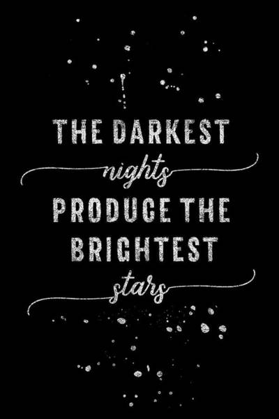 Wall Art - Digital Art - Text Art Silver The Darkest Nights Produce The Brightest Stars by Melanie Viola