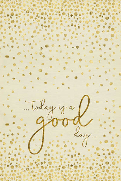 Psychology Digital Art - Text Art Today Is A Good Day - Glittering Gold by Melanie Viola