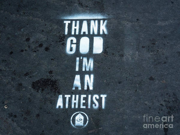 Photograph - Thank God I'm An Atheist by Robin Zygelman