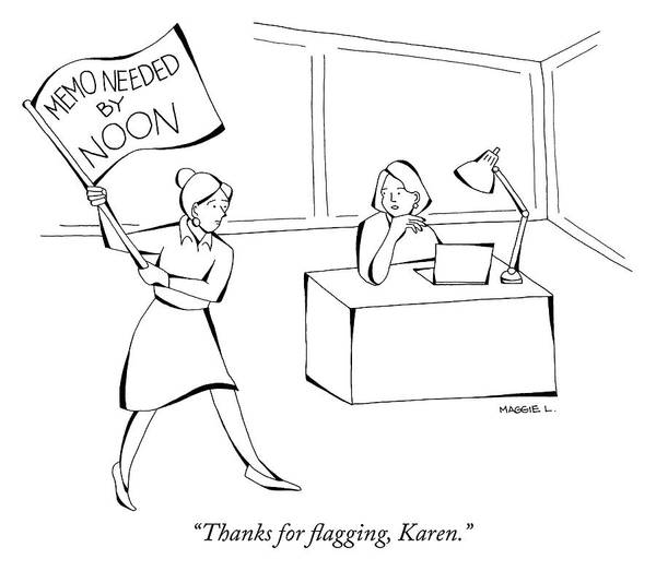 4 Drawing - Thanks For Flagging Karen by Maggie Larson