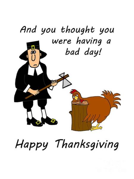 Thanksgiving Digital Art - Thanksgiving Bad Day by Methune Hively