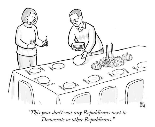 Democrats Drawing - Thanksgiving Politics by Paul Noth