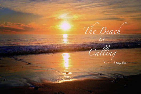 Photograph - The Beach Is Calling...i Must Go by Lynn Bauer