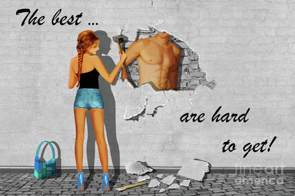 Streetart Mixed Media - The Best Are Hard To Get by Monika Juengling