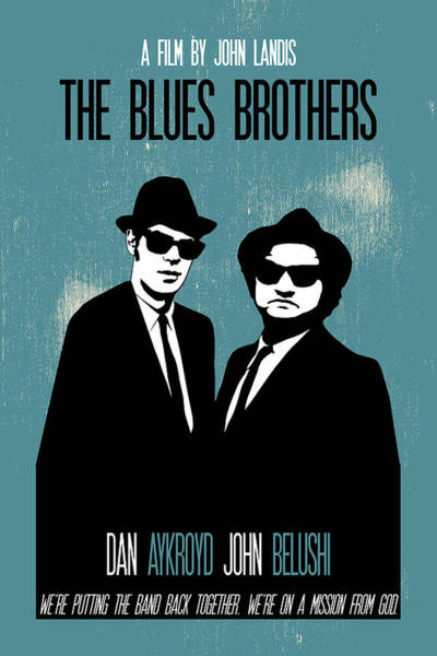 The Blues Brothers Painting - The Blues Brothers Poster Print Movie Quote - We're Putting The Band Back Together by Beautify My Walls