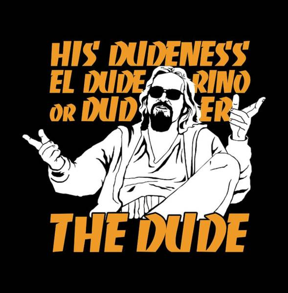 The Dude Wall Art - Digital Art - The Dude by Mos Graphix