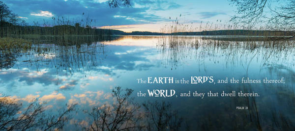 Wall Art - Photograph - The Earth Is The Lord's . . .  by Daniel Hagerman