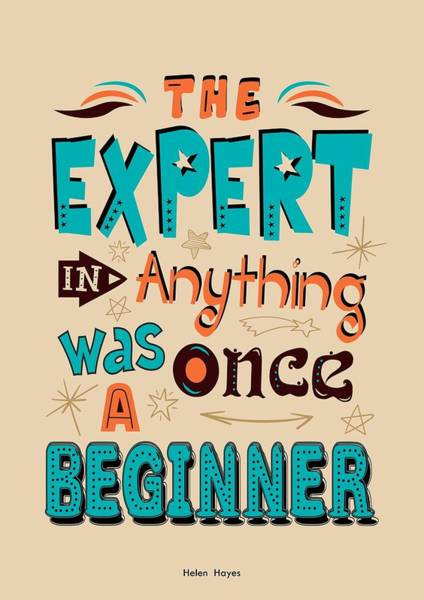 Wall Art - Digital Art - The Expert In Anything Was Once A Beginner Quotes Poster by Lab No 4