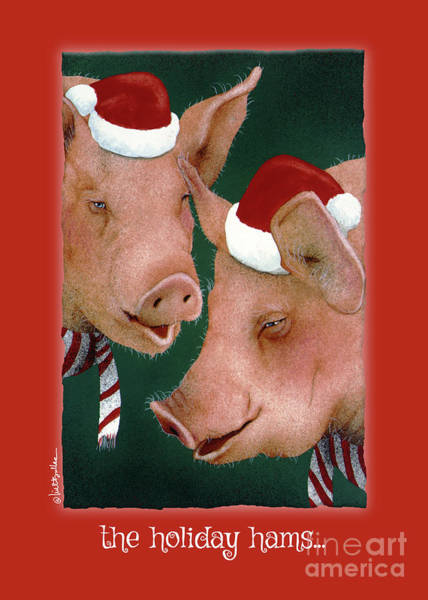 Painting - The Holiday Hams... by Will Bullas