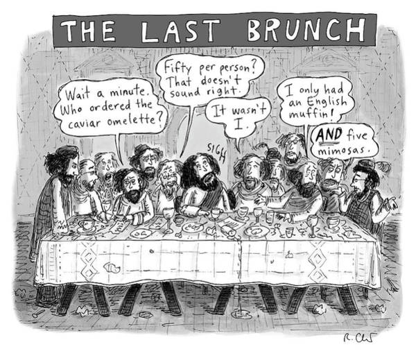 Christianity Drawing - The Last Brunch by Roz Chast