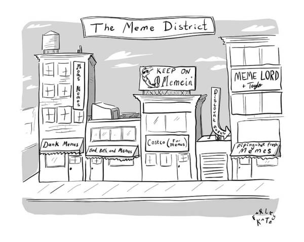 Internet Drawing - The Meme District by Farley Katz