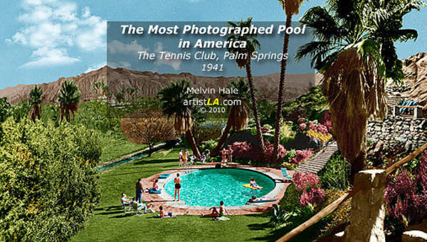 Wall Art - Painting - The Most Photographed Pool In America - Palm Springs Tennis Club Circa 1941 by Melvin Hale