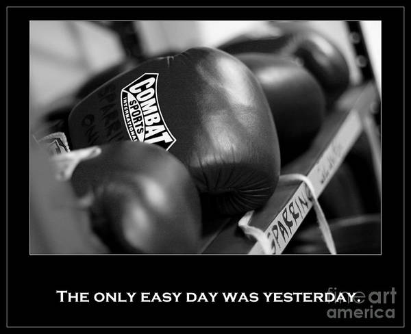 Photograph - The Only Easy Day Was Yesterday In Black And White by Angela Rath