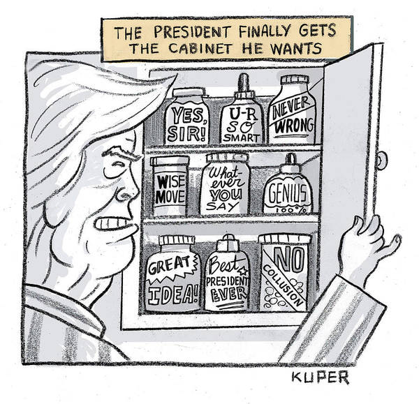 The President Finally Gets The Cabinet He Wants Art Print