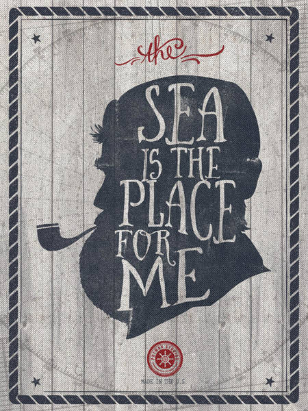 Sailors Digital Art - The Sea Is The Place For Me by Kevin Putman