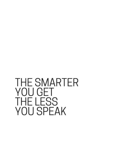 Photograph - The Smarter You Get The Less You Speak by Andrea Anderegg