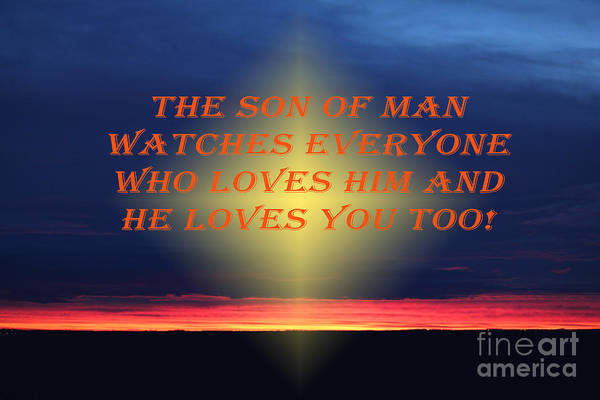 Photograph - The Son Of Man Loves You by Donna L Munro