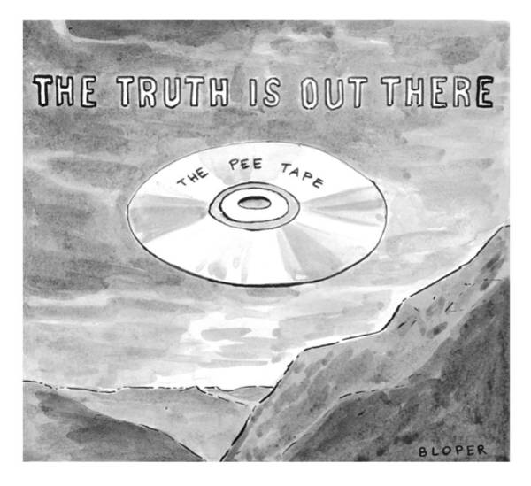 Parody Drawing - The Truth Is Out There The Pee Tape by Brendan Loper