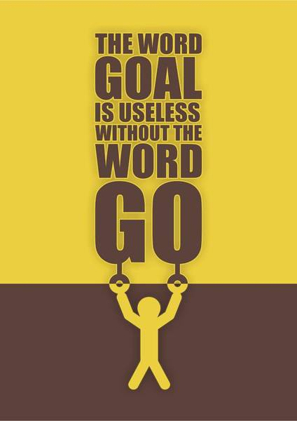 Fitness Digital Art - The Word Goal Is Useless Without The Word Go Gym Motivational Quotes by Lab No 4