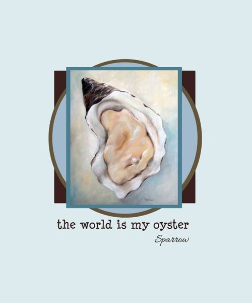 Wall Art - Painting - The World Is My Oyster by Mary Sparrow
