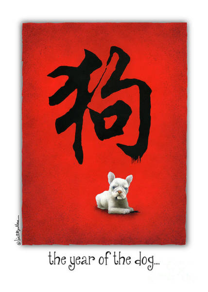 Painting - The Year Of The Dog... by Will Bullas