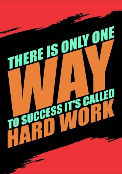 Fitness Digital Art - There Is Only One Way To Success Its Called Hard Work Gym Motivational Quotes by Lab No 4