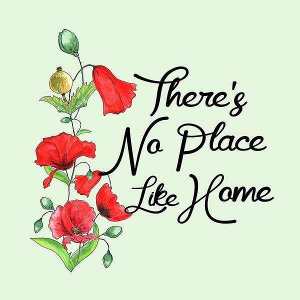 Digital Art - Theres No Place Like Home by Heather Applegate