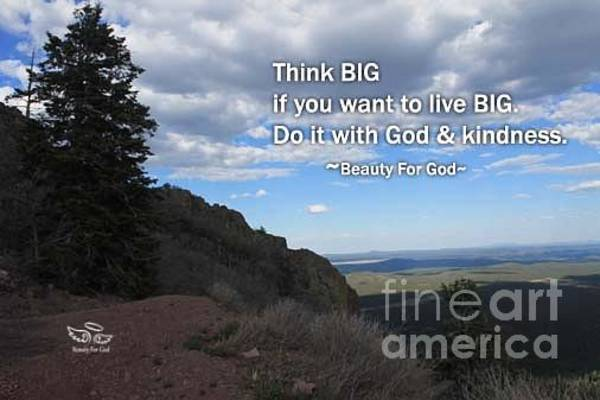 Photograph - Think Big by Beauty For God