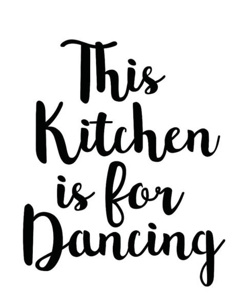 Wall Art - Mixed Media - This Kitchen Is For Dancing by Studio Grafiikka