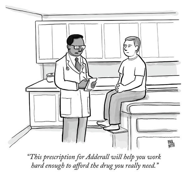 Care Drawing - This Prescription For Adderall  by Paul Noth