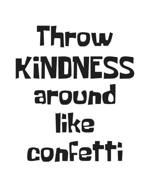 Motivation Mixed Media - Throw Kindness Around Like Confetti by Studio Grafiikka
