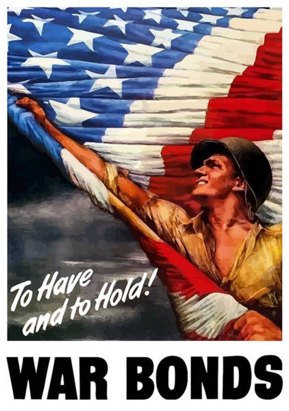 American Flag Wall Art - Painting - To Have And To Hold - War Bonds by War Is Hell Store