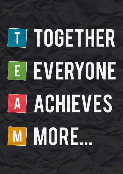 Wall Art - Digital Art - Together Everyone Achieves More Inspirational Quotes Poster by Lab No 4
