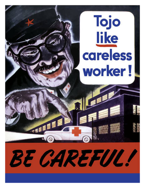 Political Propaganda Painting - Tojo Like Careless Workers - Ww2 by War Is Hell Store