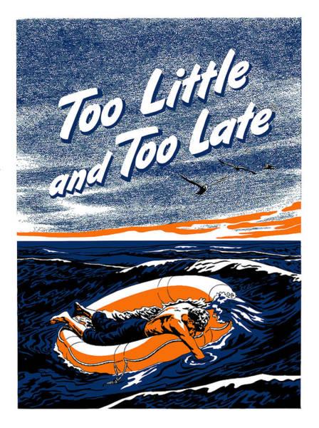 Too Little And Too Late - Ww2 Art Print