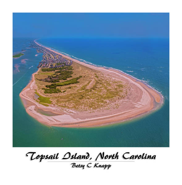 Wall Art - Photograph - Topsail Aerial Custom by Betsy Knapp