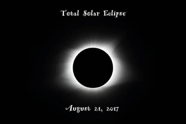 Photograph - Total Solar Eclipse August 21 2017 by Carol Montoya