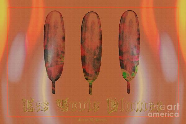 Digital Art - Trois Plumes Et Gloire by Donna L Munro