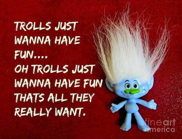 Troll Mixed Media - Trolls Just Wanna Have Fun by John Malone