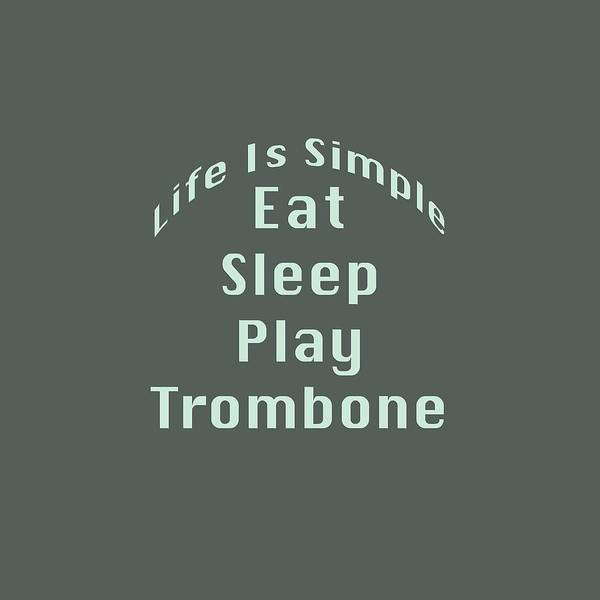 Trombone Eat Sleep Play Trombone 5518.02 Art Print