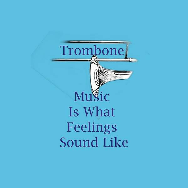 Photograph - Trombone Is What Feelings Sound Like 5584.02 by M K Miller