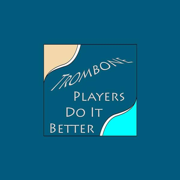 Photograph - Trombone Players Do It Better 5651.02 by M K Miller