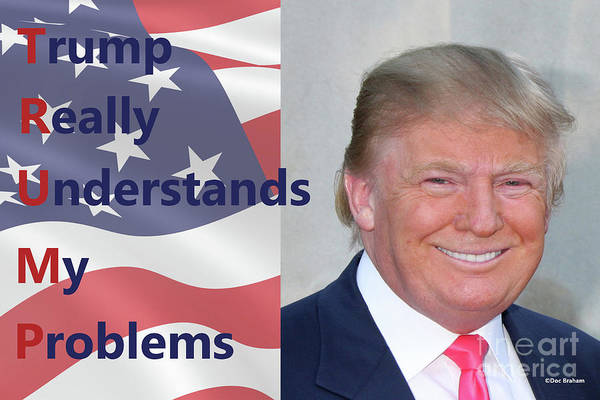 Hillary Clinton Photograph - Trump Really Understands My Problems by Doc Braham