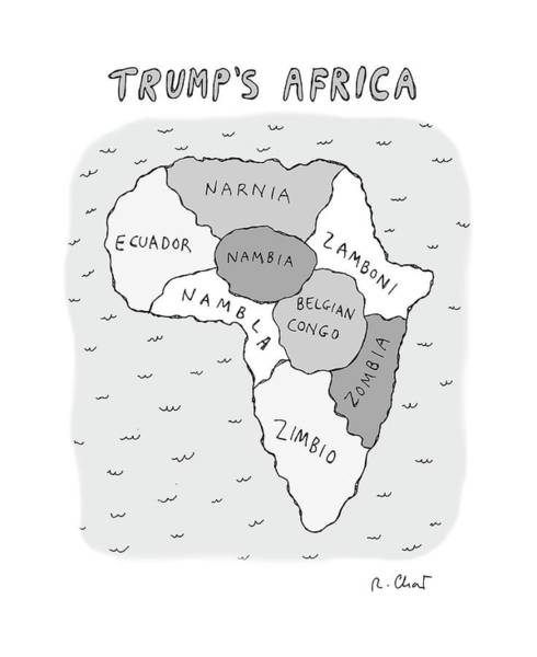 President Drawing - Trumps Africa by Roz Chast