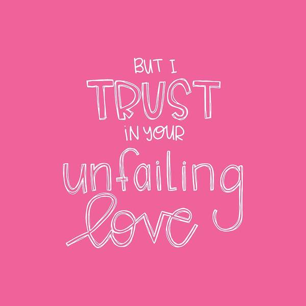 Love Letter Mixed Media - Trust Unfailing Love by Nancy Ingersoll