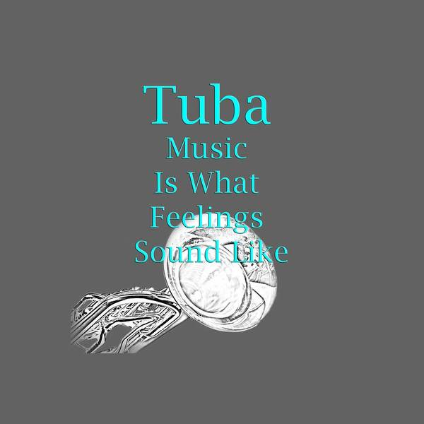 Photograph - Tuba Is What Feelings Sound Like 5587.02 by M K Miller