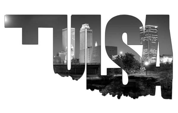 Photograph - Tulsa Oklahoma Typographic Letters - Tulsa Oklahoma Skyline Black And White by Gregory Ballos
