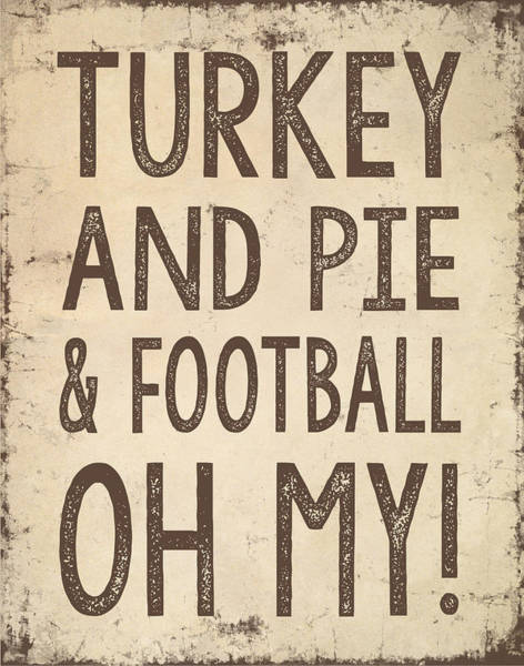 Turkey Digital Art - Turkey And Pie And Football Oh My by Jaime Friedman