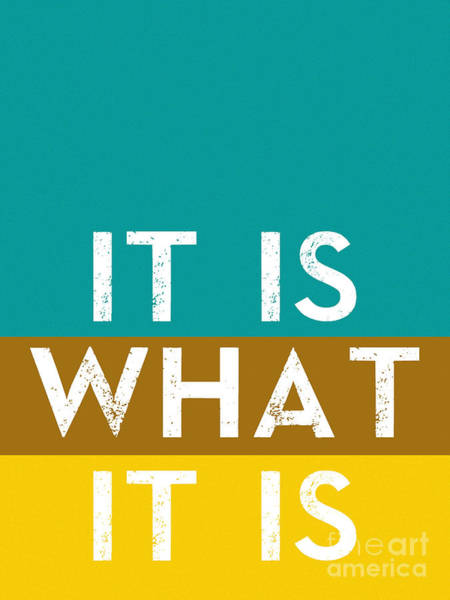 Quote Digital Art - Typography Quote Poster - It Is What It Is by Celestial Images