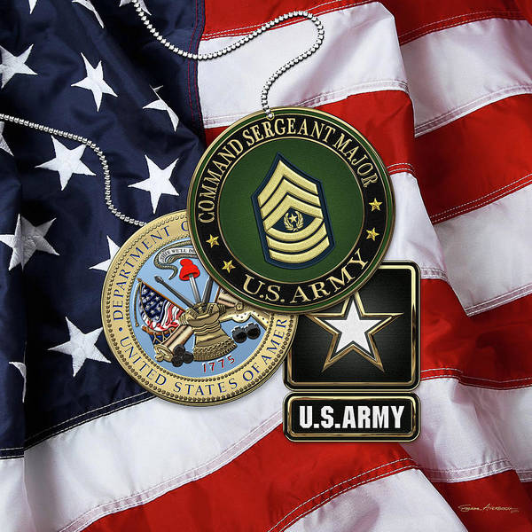 Digital Art - U. S. Army Command Sergeant Major -  C S M  Rank Insignia With Army Seal And Logo Over American Flag by Serge Averbukh